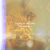 Living in the city di SCANDAL