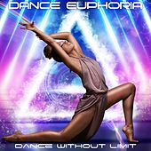 Dance Without Limit by Dance Euphoria
