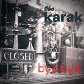 Bye Bye di Obo Karak