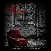 To Build a Wall / The Devil Had a Hold of Me de The Pretty Things