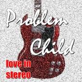 Problem Child de Love In Stereo