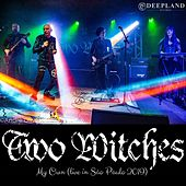 My Own (Live in São Paulo 2019) [Live] von Two Witches