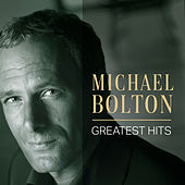 Michael Bolton: Greatest Hits by Michael Bolton