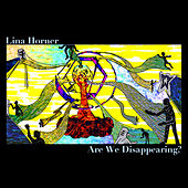Are We Disappearing? von Lina Horner