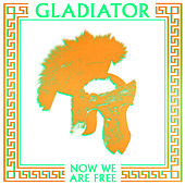 Now We Are Free by Gladiator