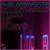Intentarlo Todo de Nuevo by Alex Anwandter