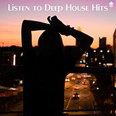 Listen to Deep House Hits by Various Artists