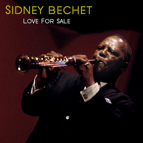 Love For Sale by Sidney Bechet