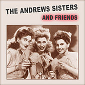 The Andrew Sisters & Friends by The Andrew Sisters
