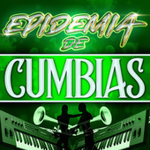 Epidemia De Cumbias by Various Artists