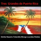 Tres Grandes de Puerto Rico by Ednita Nazario