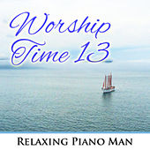 Worship Time, Vol. 13 de Relaxing Piano Man