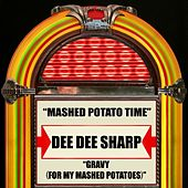 Mashed Potato Time / Gravy (For My Mashed Potatoes) by Dee Dee Sharp