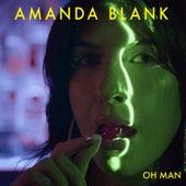 Oh Man by Amanda Blank