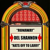 Runaway / Hats Off To Larry by Del Shannon