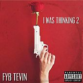 I Was Thinking 2 [ Deluxe Version ] di Fyb Tevin
