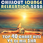 Chill Out Lounge Relaxation 2020 Top 40 Chart Hits, Vol. 3 DJ Mix 3Hr by Goa Doc