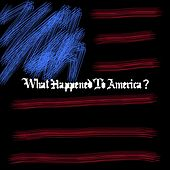 What Happened to America? by Quinton Jamar