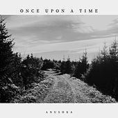 Once Upon a Time by Anushka