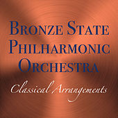 Bronze State Philharmonic Orchestra Classical Arrangements de Bronze State Philharmonic Orchestra