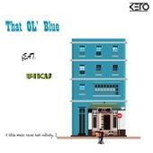 That Ol' Blue by Keto