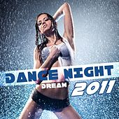 Dance Night Dream 2011 by Various Artists