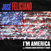I'm America (feat. Virginia Union University Choir) de Jose Feliciano