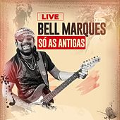 Live Só as Antigas de Bell Marques
