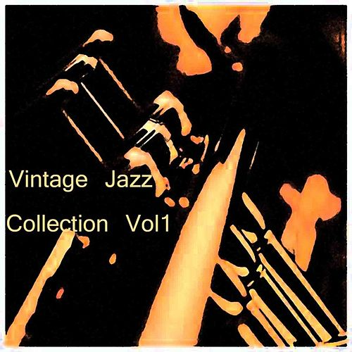 Vintage Jazz Collection Vol 1 by Various Artists