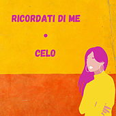 Ricordati di me by Celo