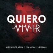 Quiero Vivir by Alexander Acha