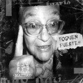Toquen Fuerte! by Mayday