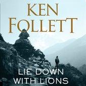 Lie Down With Lions (Unabridged) von Ken Follett