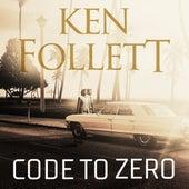 Code to Zero (Unabridged) von Ken Follett
