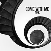 Come With Me by Tink