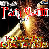 Party Shot Riddim by Various Artists