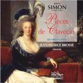Simon Simon : Pièces de clavecin, Op. 1 de Jean-Patrice Brosse