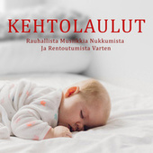 Kehtolaulut - Rauhallista Musiikkia Nukkumista Ja Rentoutumista Varten by Baby Sleep Music (1)