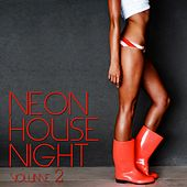 Neon House Night, Vol. 2 de Various Artists