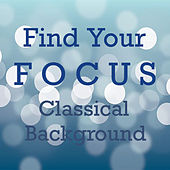 Find Your Focus Classical Background de Various Artists