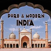 Pure & Modern India (World Music, Ethnic Lounge & Chillout) by Various Artists