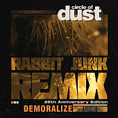 Demoralize (Rabbit Junk Remix) by Circle of Dust