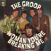 Woman You're Breaking Me de The Groop