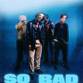 So Bad by Joe & The Anchor