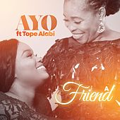 A Friend (feat. Tope Alabi) by Ayo