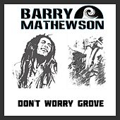 Don't Worry Grove: Three Little Birds / Garden Grove / Saw Red / Three Little Birds by Barry Mathewson