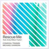 Rescue Me von Consoul Trainin