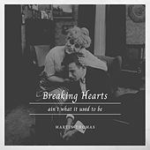 Breaking Hearts (Ain't What It Used to Be) de Martin Thomas