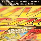 Commodore 64 Remix Classics Imagine / Ocean, Vol. 1 von Various Artists