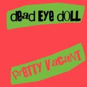 Pretty Vacant by Dead Eye Doll